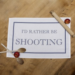 I'd Rather Be Shooting Tea Towel